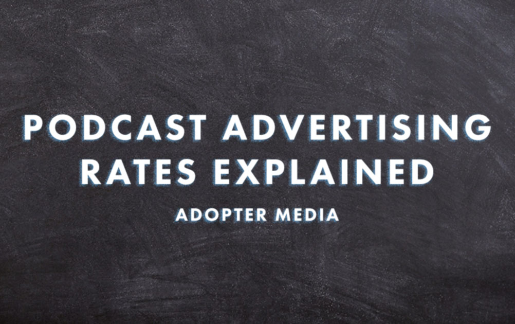 Podcast Advertising Rates Explained